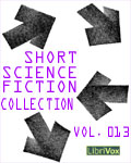 LibriVox - Short Science Fiction Collection Vol. 013