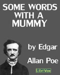 LibriVox - Some Words With A Mummy by Edgar Allan Poe