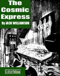 LibriVox Science Fiction - The Cosmic Express by Jack Williamson