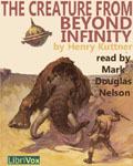 LibirVox Science Fiction - The Creature From Beyond Infinity by Henry Kuttner