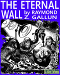 LibriVox Science Fiction - The Eternal Wall by Raymond Z. Gallun