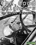 LibriVox - The Good Neighbors by Edgar Pangborn