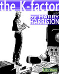 LibriVox Science Fiction - The K-Factor by Harry Harrison