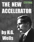 LibriVox - The New Accelerator by H.G. Wells