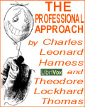 LibriVox - The Professional Approach by Charles Leonard Harness and Theodore Lockhard Thomas
