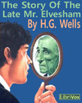 LibriVox Science Fiction - The Story Of The Late Mr. Elevsham by H.G. Wells