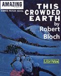 LibriVox Science Fiction - This Crowded Earth by Robert Bloch