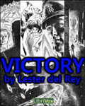 LibriVox Science Fiction - Victory by Lester del Rey