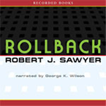 Recorded Books - Rollback by Robert J. Sawyer