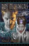 Rude Mechanicals by Kage Baker