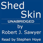 Shed Skin by Robert J. Sawyer