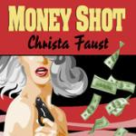 AUDIBLE - Money Shot by Christa Faust
