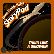 Science Fiction Audiobook - Think Like a Dinosaur by James Patrick Kelly