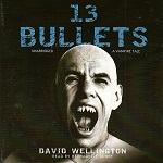 Horror Audiobook - 13 Bullets by David Wellington
