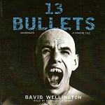 Horror Audiobook - 13 Bullets by David Wellington