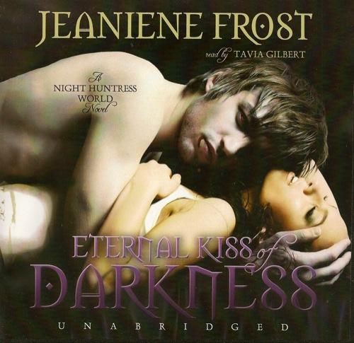 eternal kiss of darkness jeaniene frost night huntress audio book
