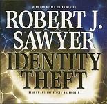 Science Fiction Audiobook - Identity Theft by Robert J. Sawyer