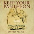 BBC Radio 4 - Keep Your Pantheon by David Mamet