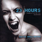 BLACKSTONE AUDIO - 23 Hours by David Wellington