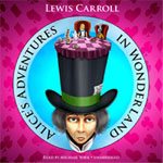 BLACKSTONE AUDIO - Alice's Adventures In Wonderland by Lewis Carroll