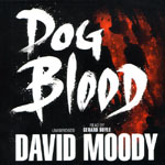 BLACKSTONE AUDIO - Dog Blood by David Moody