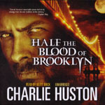 BLACKSTONE AUDIO - Half The Blood Of Brooklyn by Charlie Huston