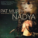 BLACKSTONE AUDIO - Nadya by Pat Murphy