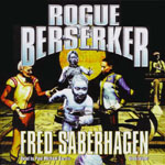 BLACKSTONE AUDIO - Rogue Berserker by Fred Saberhagen