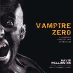 BLACKSTONE AUDIO - Vampire Zero by David Wellington