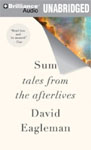 BRILLIANCE AUDIO - Sum: Tales From The Afterlives by David Eagleman