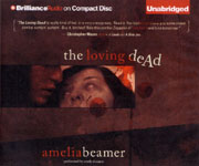 BRILLIANCE AUDIO - The Loving Dead by Amelia Beamer