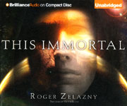 BRILLIANCE AUDIO - This Immortal by Roger Zelazny