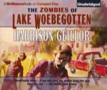 Brilliance Audio - The Zombies of Lake Woebegotten by Harrison Geillor