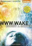Science Fiction Audiobook - WWW: Wake by Robert J. Sawyer