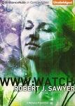 Science Fiction Audiobook - WWW: Watch by Robert J. Sawyer