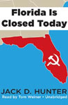 Blackstone Audio - Florida Is Closed Today by Jack D. Hunter
