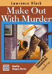 CHIVERS - Make Out With Murder by Lawrence Block