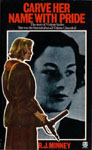 Carve Her Name With Pride: The Story Of Violette Szabo by R.J. Minney