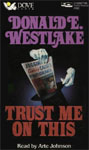 DOVE AUDIO - Trust Me On This by Donald E. Westlake