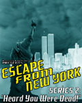 "BrokenSea Audio Productions: Escape From New York - Series 2: ""Heard You Were Dead!"""
