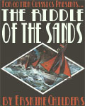 FORGOTTEN CLASSICS - The Riddle Of The Sands by Erskine Childer