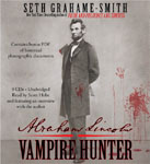 HACHETTE AUDIO - Abraham Lincoln: Vampire Hunter by Seth Grahame-Smith