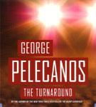 HACHETTE AUDIO - The Turnaround by George Pelecanos
