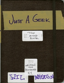 Audiobook - Just a Geek by Wil Wheaton