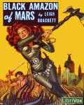 LIBRIVOX - Black Amazon Of Mars by Leigh Brackett