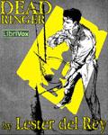 LIBRIVOX - Dead Ringer by Lester del Rey