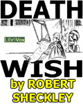 LIBRIVOX - Death Wish by Robert Sheckley