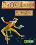 LIBRIVOX - Dr. Ox's Experiment by Jules Verne