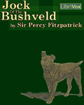 LIBRIVOX - Jock Of The Bushveld by Sir Percy Fitzpatrick