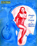 LIBRIVOX - People Of The Crater by Andre Norton